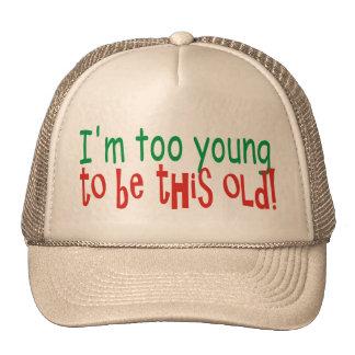 Demasiado joven ser viejo gorro de camionero