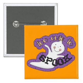 Demasiado lindo Spook el fantasma de Halloween Pins