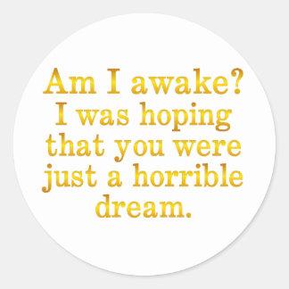 Demasiado malo estoy despierto pegatina redonda