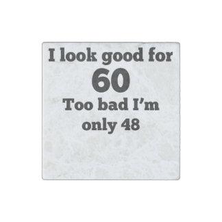 Demasiado malo soy solamente 48 imán de piedra