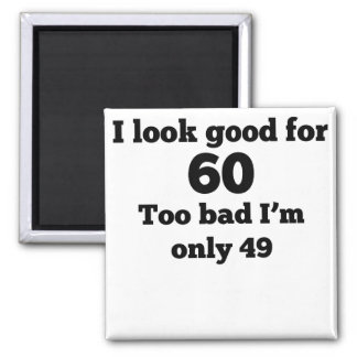 Demasiado malo soy solamente 49 imán cuadrado