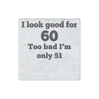 Demasiado malo soy solamente 51 imán de piedra