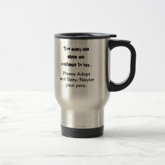 Demasiado muere… adopta por favor la taza del