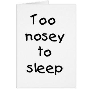 Demasiado Nosey dormir Tarjeta De Felicitación