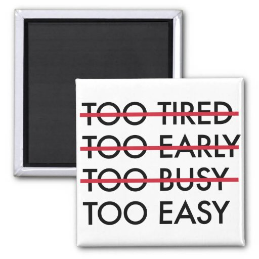 Demasiado temprano imán demasiado fácil demasiado