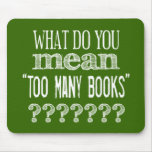 Demasiados libros - disponibles en todos los color tapetes de ratón