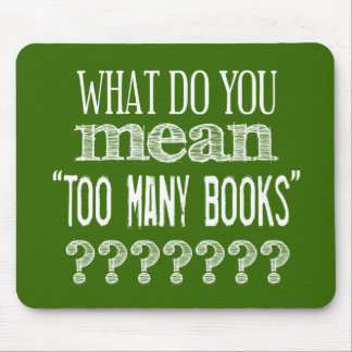 Demasiados libros - disponibles en todos los color tapete de ratón