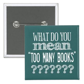 Demasiados libros - disponibles en todos los pin cuadrado