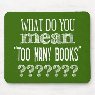 Demasiados libros - disponibles en todos los tapete de ratón