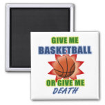 Déme el baloncesto o déme la muerte iman de nevera