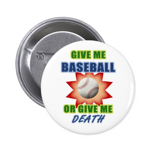 Déme el béisbol o déme la muerte pins