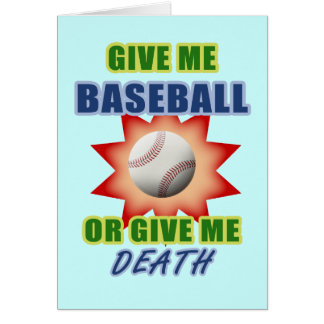 Déme el béisbol o déme la muerte tarjeta