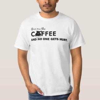 """""""DÉME EL CAFÉ Y NADIE CONSIGUE DAÑO"""" DIVERTIDO REMERA"""