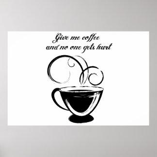 Déme el café y nadie consigue daño póster