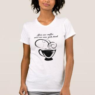 Déme el café y nadie consigue daño remeras