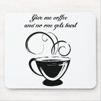 Déme el café y nadie consigue daño tapete de ratones