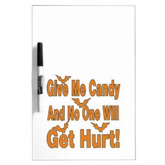 Déme el caramelo que nadie conseguirá lastimado pizarras blancas de calidad