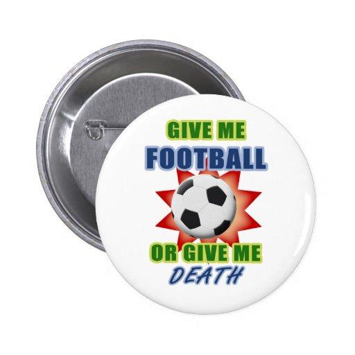 Déme el fútbol o déme la muerte pin