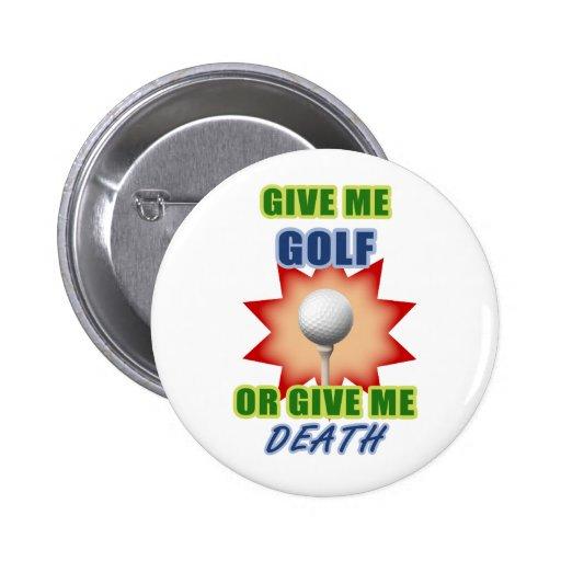 Déme el golf o déme la muerte pins