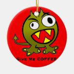 Déme el humor del extranjero del café ornamentos de navidad