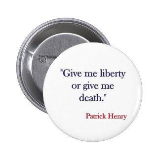 Déme la libertad o déme la muerte Patrick Henry Pin Redondo De 2 Pulgadas