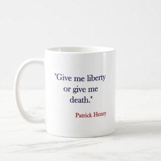 Déme la libertad o déme la muerte Patrick Henry Taza De Café