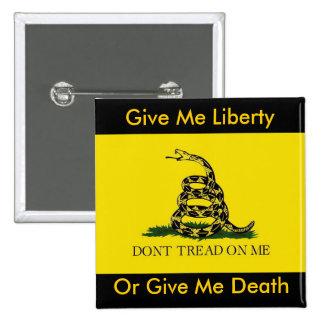 Déme la libertad, o déme la muerte pin cuadrado