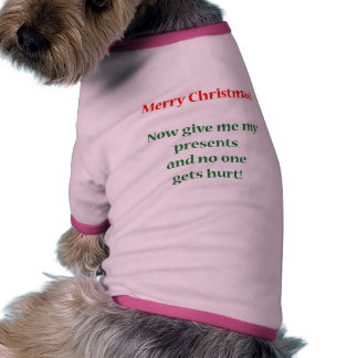 ¡Déme mis presentes Ropa De Mascota