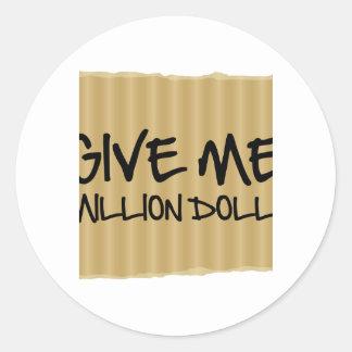 Déme un millón dólares pegatina redonda