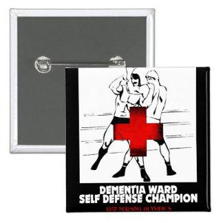 Dementia Ward Self Defense Champion Pinback Button