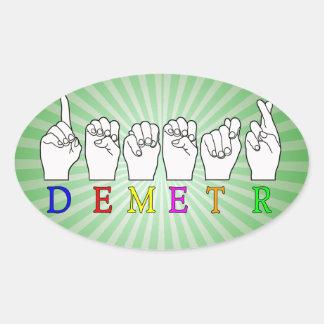 DEMETR ASL FINGERSPELLED NAME SIGN GODDESS OVAL STICKER