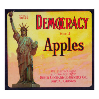 Democracy Apple Crate LabelDufur, OR Poster