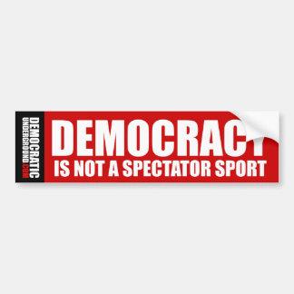 Democracy Is Not A Spectator Sport Bumper Stickers