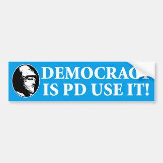 Democracy is PD, Use It Car Bumper Sticker