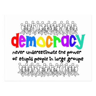 Democracy, who needs it? postcard