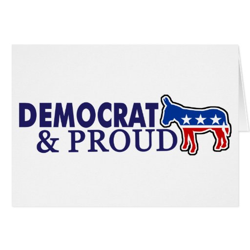 Democrat and Proud Greeting Card