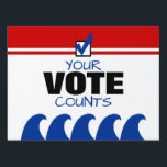 """Democrat Blue Wave Your Vote Counts Election 2018 Lawn Sign<br><div class=""""desc"""">Your Vote Counts! This design features bold black block typography with red,  white and blue graphics,  a blue check mark,  and a big blue wave. Wear your patriotism proudly! Class having a mock election? Buy in bulk and save!</div>"""