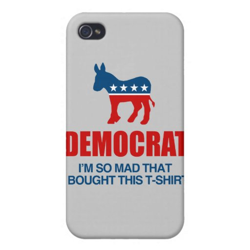 DEMOCRAT - I'M SO MAD I BOUGHT THIS T-SHIRT.png iPhone 4/4S Case