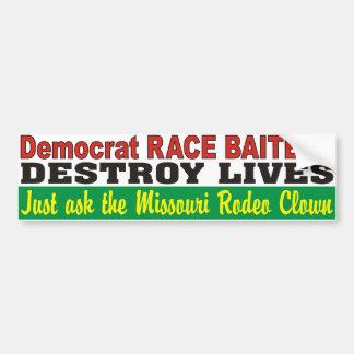 Democrat Race Baiters Destroy Lives MO Rodeo Clown Car Bumper Sticker
