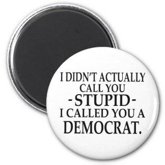 ¡Demócrata estúpido! Imán Redondo 5 Cm