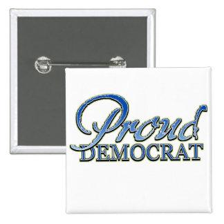 Demócrata orgulloso con clase pin cuadrada 5 cm