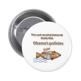 Demócrata piensa el hedor de las políticas de Obam Pin Redondo De 2 Pulgadas