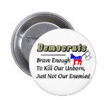 Demócratas: Brave bastantes para matar a nuestro n Pins