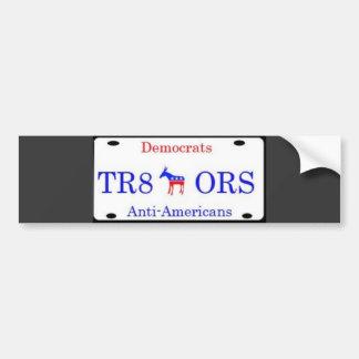 ¡Demócratas son Tra8ors!!! Etiqueta De Parachoque