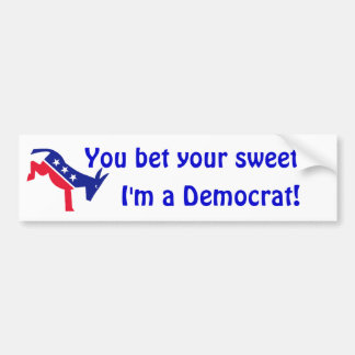 Democratic kicking donkey, You bet your sweet, ... Bumper Sticker