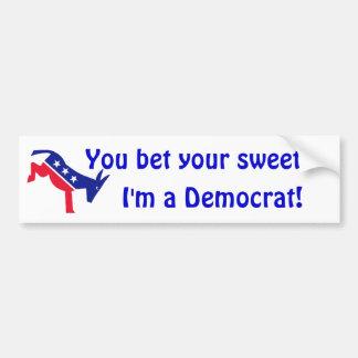 Democratic kicking donkey, You bet your sweet, ... Car Bumper Sticker