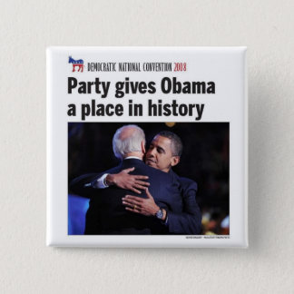 Democratic Party Gives Obama Place in History Button