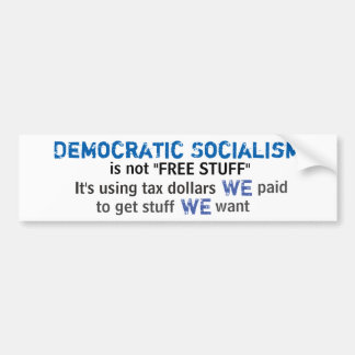 "Democratic Socialism is not ""Free Stuff"" Bumper Sticker"