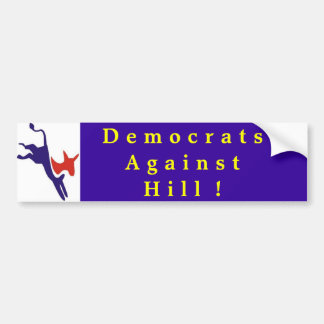 Democrats Against Hill Bumper Sticker