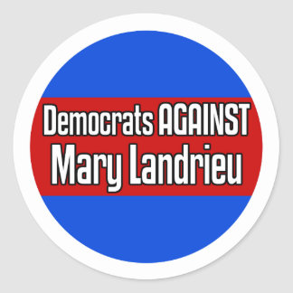 Democrats Against Mary Landrieu Classic Round Sticker